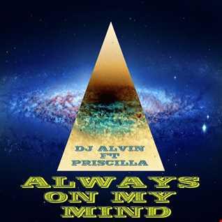 DJ Alvin ft Priscilla - Always on my mind