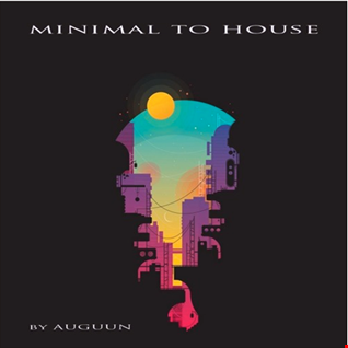 minimal to house  ( 3 houres mix )