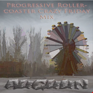 Progressive Rollercoaster Crazy Friday Mix