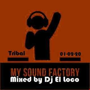 My Sound Factory - Tribal -  Mixed by DJ El Loco - 01-02-2020