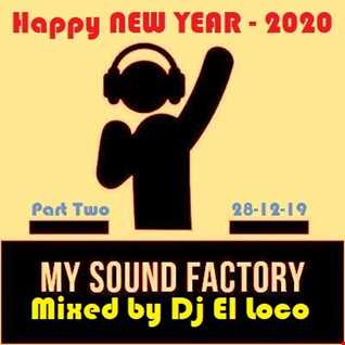 Mixed by Dj El Loco - Tribal - Special NEW YEAR 2020 - 28-12-19 - Part Two