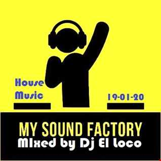 My Sound Factory - House Music Dance (Versions 2020) - Mixed by Dj El Loco 19 01 2020