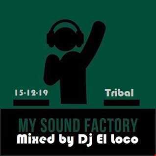 My Sound Factory - Mixed by Dj El Loco - 15-12-2019
