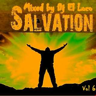 SALVATION   VOL 6   Low Beat   Mixed by Dj  El Loco