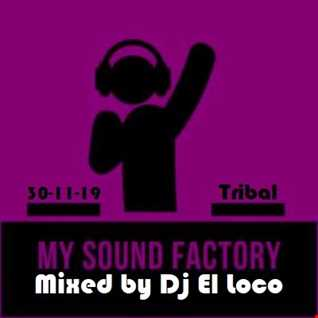 My Sound Music - Tribal - Mixed by Dj El Loco - 30-11-2019