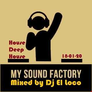 My Sound Factory   House Deep House   Mixed by Dj El Loco 18 01 2020
