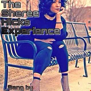 THE SHEREE HICKS EXPERIENCE