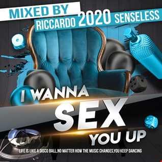 I Wanna Sex You Up 2020