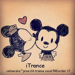 iTrance.calineczka™pres.VA trance vocal PREorder 17 www.edm.net
