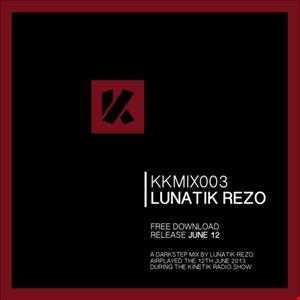 Lunatik Rezo   Promo Mix @ Kinetik Live