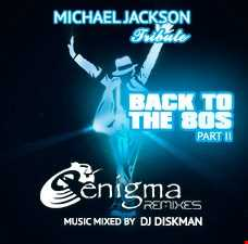 Back to the 80s II Michael Jackson Tribute - Dj Diskman