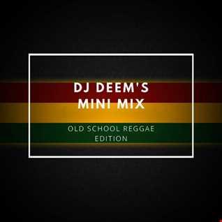 DJ Deem's Mini mix: Old School Reggae Edition