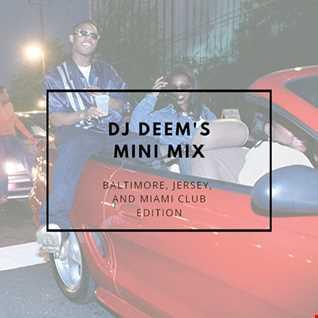 DJ Deem's Mini Mix: Baltimore, Jersey, and Miami Club Edition