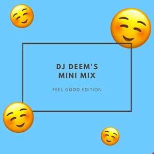 Feel Good Vibes: DJ Deem's Mini Mix