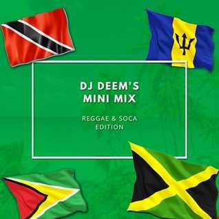 DJ Deem's Mini Mix: Reggae & Soca Edition