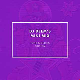 DJ Deem's Mini Mix: Funk & Oldies Edition