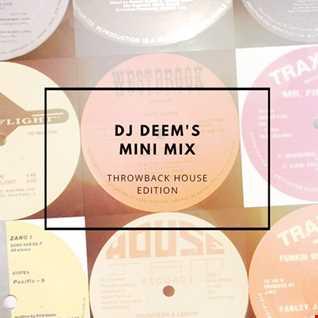 DJ Deem's Mini Mix: Throwback House Edition