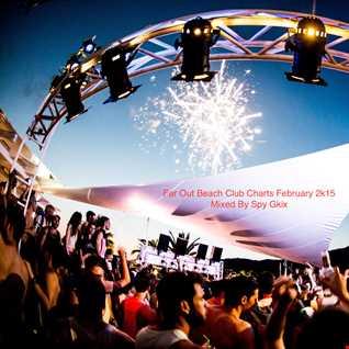 Far Out Beach Club Charts February 2k15  Mixed By Spy Gkix