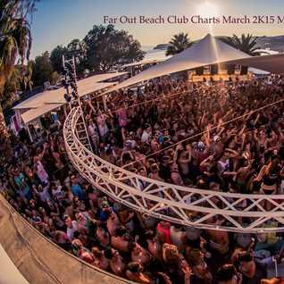 Far Out Beach Club Charts March  2k15  Mixed By Spy Gkix