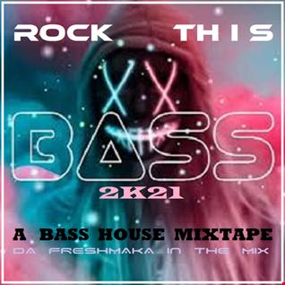 Rock This Bass 2K21