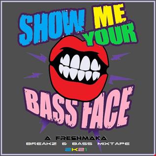 Show Me Your Bass Face 2K21
