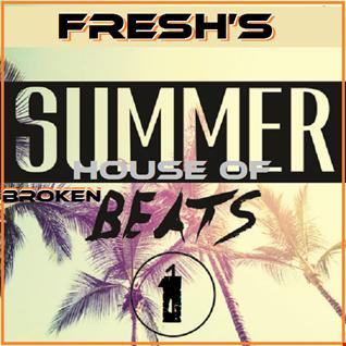 FRESH's Summer House Of Broken Beats Vol.1 2018