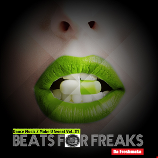 Dance Music 2 Make U Sweat vol.1 [Beats 4 Freaks Mixtape]