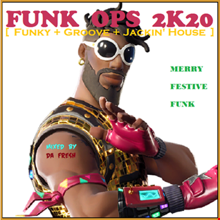 FUNK OPS 2K20 [Funky + Groove + Jackin' House]
