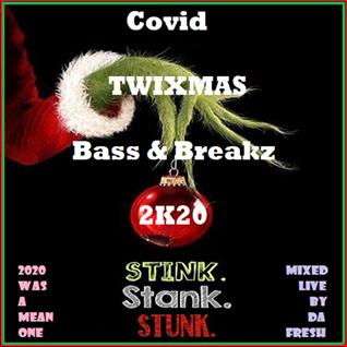 Covid TWIXMAS Bass & Breakz 2K20