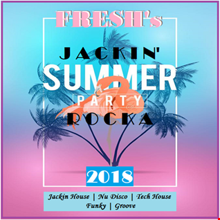 FRESH's Jackin' Summer Party Rocka 2018