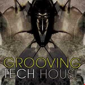 Grooving Tech House [Vocal*Tech*Electro]