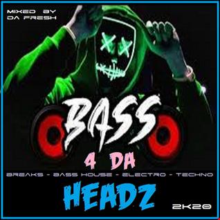 Bass 4 Da Headz 2K20