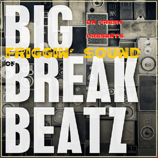 Big Friggin' Sound Of Break Beatz