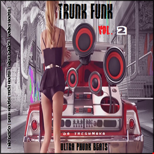 Trunk Funk Vol. 2 [Ultra Phunk Beats]
