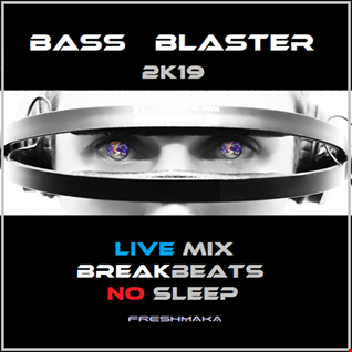 BASS BLASTER 2k19 [Session One]
