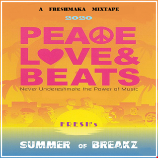 Peace Love & Beats [Summer Of Breakz 2020]