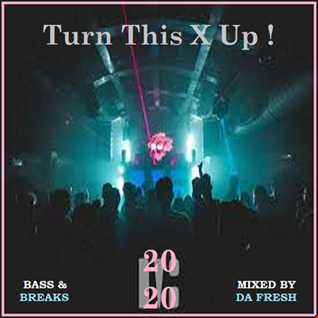 Turn This X Up ! 2020