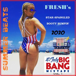 FRESH's Star-Spangled Booty Bumpin' 2020 Vol.1 [4th Of July Big Bang Mixtape]