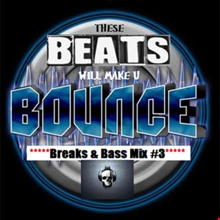 These Beats Will Make U BOUNCE [Breaks & Bass Mix #3]