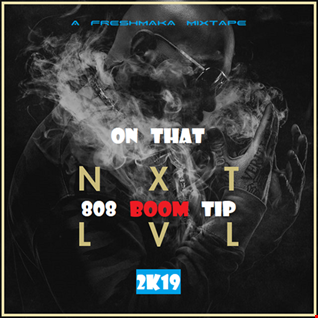 On That NXTLVL 808 Boom Tip 2k19