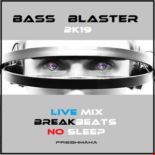 BASS BLASTER 2k19 [Session Two]