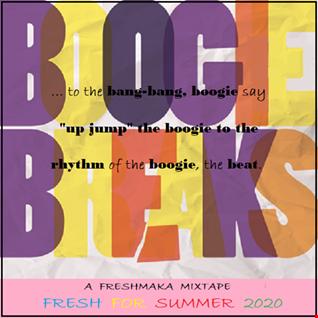 Boogie Breaks [Fresh For Summer 2020]