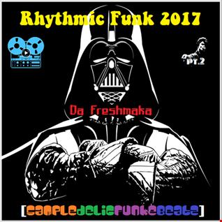 Rhythmic Funk 2017 pt.2 [sampladelicfunkebeatz]