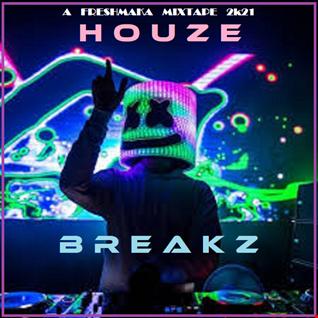 Houze Breakz 2K21