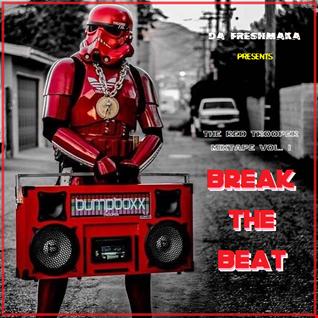 Presents Break the Beat... The Red Trooper Mixtape Vol. I