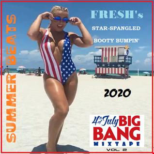 FRESH's Star-Spangled Booty Bumpin' 2020 Vol.2 [4th Of July Big Bang Mixtape]