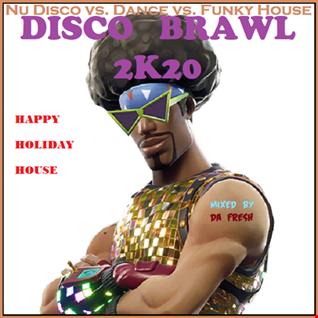 DISCO BRAWL 2K20 [Nu Disco vs. Dance vs. Funky House]