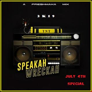 Speakah Wreckah 2k19