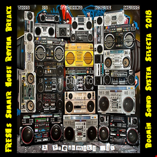 FRESH's Summer House Rhythm & Breakz Boomin' Sound System Selecta 2018
