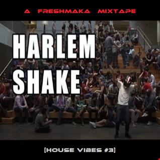 The Harlem Shake! [House Vibes #3]
